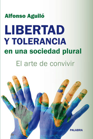 LIBERTAD Y TOLERANCIA EN UNA SOCIEDAD PLURAL