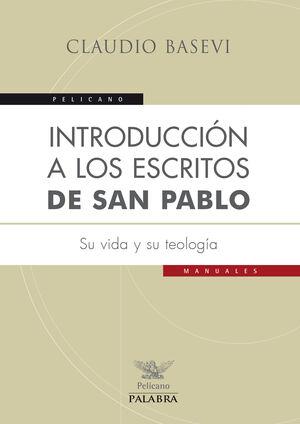 INTRODUCCIÓN A LOS ESCRITOS DE SAN PABLO SU VIDA Y SU TEOLOGA