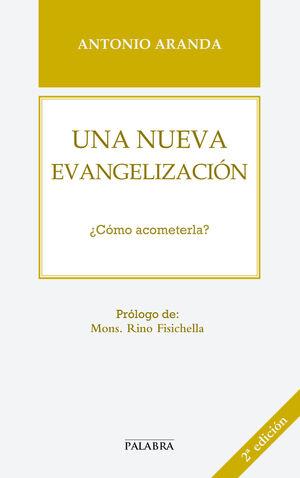 UNA NUEVA EVANGELIZACIÓN ¿CÓMO ACOMETERLA?