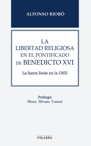 LA LIBERTAD RELIGIOSA EN EL PONTIFICADO DE BENEDICTO XVI LA SANTA SEDE EN LA ONU