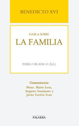 BENEDICTO XVI HABLA SOBRE LA FAMILIA
