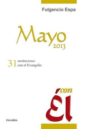 MAYO 2013, CON ÉL