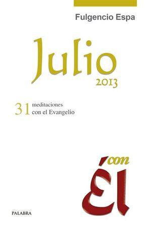 JULIO 2013, CON ÉL