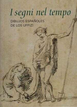 I SEGNI NEL TEMPO. DIBUJOS ESPAÑOLES DE LOS UFFIZI