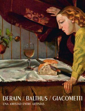 DERAIN / BALTHUS / GIACOMETTI