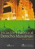 INICIACION HISTORICA AL DERECHO MUSULMAN