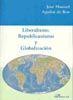 LIBERALISMO, REPUBLICANISMO Y GLOBALIZACION