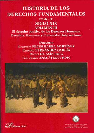 HISTORIA DE LOS DERECHOS FUNDAMENTALES. TOMO III. SIGLO XIX. VOLUMEN III. EL DERECHO POSITIVO DE LOS DERECHOS HUMANOS. DERECHOS HUMANOS Y COMUNIDAD IN