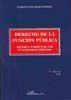 DERECHO DE LA FUNCIÓN PÚBLICA. RÉGIMEN JURÍDICO DE LOS FUNCIONARIOS PÚBLICOS