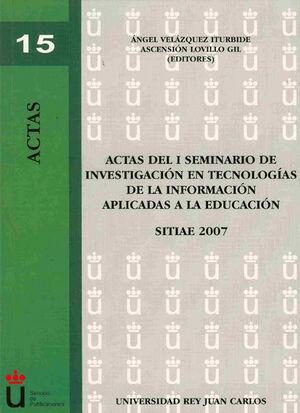 ACTAS DEL II SEMINARIO DE INVESTIGACIÓN EN TECNOLOGÍAS DE LA INFORMACIÓN APLICADAS A LA EDUCACIÓN. SITIAE 2008