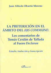 LA PRETERICIÓN EN EL ÁMBITO DEL IUS COMMUNE: LOS COMENTARIOS DE TOMÁS CERDÁN DE TALLADA AL FUERO DECLARAN