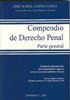 COMPENDIO DE DERECHO PENAL. PARTE GENERAL. ADAPTADO AL PROGRAMA DE LA OPOSICIÓN A INGRESO EN LAS CARRERAS JUDICIAL Y FISCAL. (BOE 3 DE ABRIL DE 2009).
