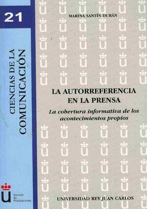 LA AUTORREFERENCIA EN LA PRENSA LA COBERTURA INFORMATIVA DE LOS ACONTECIMIENTOS PROPIOS