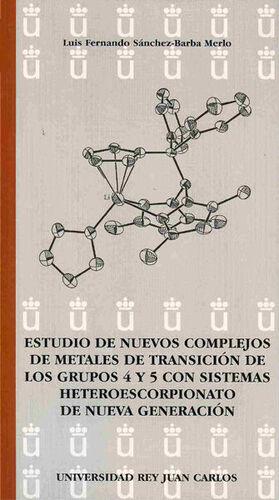 ESTUDIO DE NUEVOS COMPLEJOS DE METALES DE TRANSICIÓN DE LOS GRUPOS 4 Y 5 CON SISTEMAS HETEROESCORPIONATO DE NUEVA GENERACIÓN