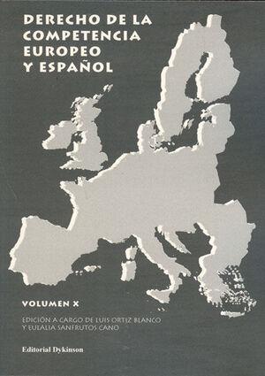 DERECHO DE LA COMPETENCIA EUROPEO Y ESPAÑOL. VOLUMEN X