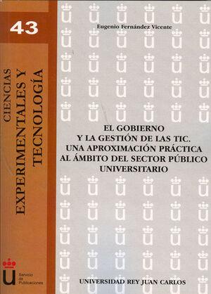 EL GOBIERNO Y LA GESTIÓN DE LAS TIC. UNA APROXIMACIÓN PRÁCTICA AL ÁMBITO DEL SECTOR PÚBLICO UNIVERSITARIO
