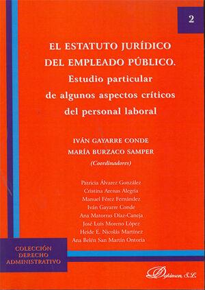 EL ESTATUTO JURÍDICO DEL EMPLEADO PÚBLICO. ESTUDIO PARTICULAR DE ALGUNOS ASPECTOS CRÍTICOS DEL PERSONAL LABORAL.