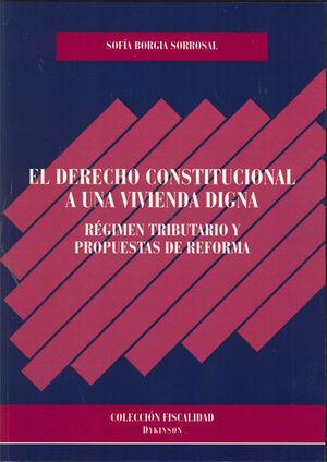 EL DERECHO CONSTITUCIONAL A UNA VIVIENDA DIGNA