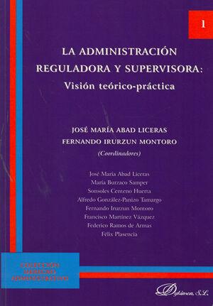 LA ADMINISTRACIÓN REGULADORA Y SUPERVISORA VISIÓN TEÓRICA-PRÁCTICA