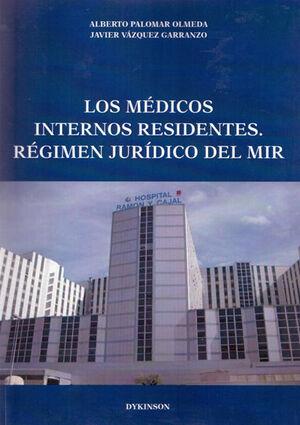 LOS MÉDICOS INTERNOS RESIDENTES. RÉGIMEN JURÍDICO DEL MIR