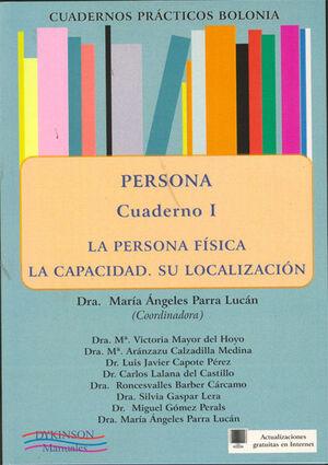 PERSONA. LA PERSONA FÍSICA. LA CAPACIDAD. SU LOCALIZACIÓN. CUADERNOS PRÁCTICOS BOLONIA I.