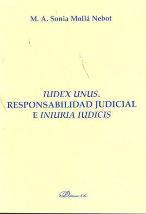 IUDEX UNUS. RESPONSABILIDAD JUDICIAL E INIURIA IUDICIS.