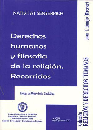 DERECHOS HUMANOS Y FILOSOFA DE LA RELIGIÓN. RECORRIDOS. DEL TEXTO A LA PRAXIS, DE LA PRAXIS A LA DE