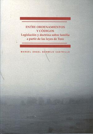ENTRE ORDENAMIENTOS Y CÓDIGOS LEGISLACIÓN Y DOCTRINA SOBRE FAMILIA A PARTIR DE LAS LEYES DE TORO