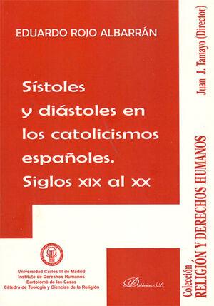 SSTOLES Y DIÁSTOLES EN LOS CATOLICISMOS ESPAÑOLES. SIGLOS XIX AL XX
