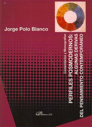 PERFILES POSMODERNOS. ALGUNAS DERIVAS DEL PENSAMIENTO CONTEMPORÁNEO.