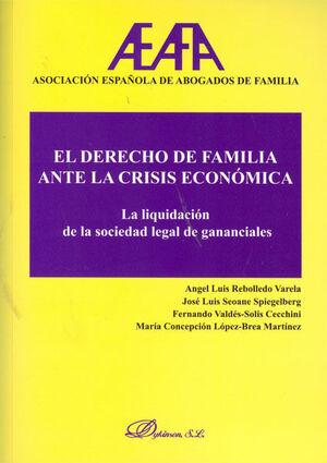 EL DERECHO DE FAMILIA ANTE LA CRISIS ECONÓMICA. LA LIQUIDACIÓN DE LA SOCIEDAD DE GANANCIALES