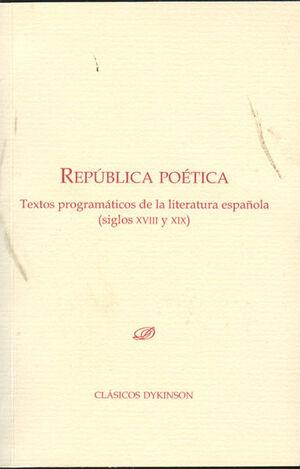 REPÚBLICA POÉTICA. TEXTOS PROGRAMÁTICOS DE LA LITERATURA ESPAÑOLA.