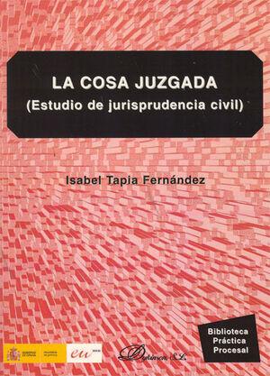LA COSA JUZGADA. ESTUDIO DE JURISPRUDENCIA CIVIL