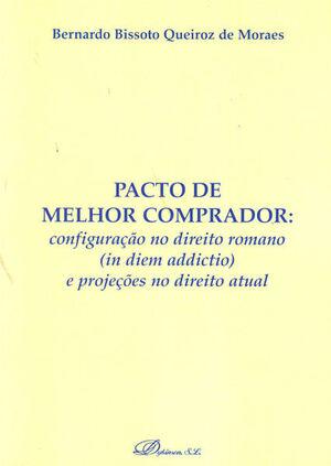 PACTO DE MELHOR COMPRADOR: CONFIGURAÇÃO NO DIREITO ROMANO (IN DIEM ADDICTIO) E PROJEÇÕES NO DIREITO ACTUAL