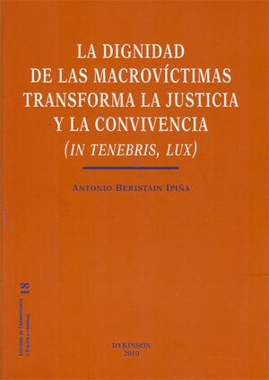 LA DIGNIDAD DE LAS MACROVÍCTIMAS TRANSFORMA LA JUSTICIA Y LA CONVIVENCIA