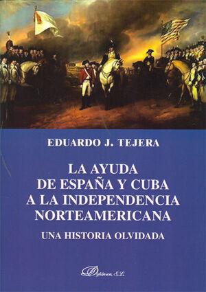 LA AYUDA DE ESPAÑA Y CUBA A LA INDEPENDENCIA NORTEAMERICANA