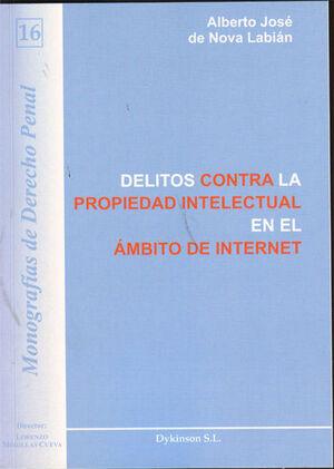 DELITOS CONTRA LA PROPIEDAD INTELECTUAL EN EL ÁMBITO DE INTERNET. ESPECIAL REFERENCIA A LOS SISTEMAS