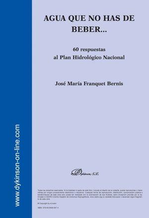 AGUA QUE NO HAS DE BEBER. 60 RESPUESTAS AL PLAN HIDROLÓGICO NACIONAL