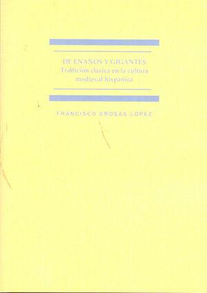 DE ENANOS Y GIGANTES. TRADICIÓN CLÁSICA EN LA CULTURA MEDIEVAL HISPÁNICA