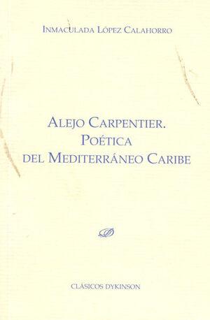 ALEJO CARPENTIER. POÉTICA DEL MEDITERRÁNEO CARIBE