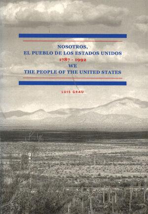 NOSOTROS, EL PUEBLO DE LOS ESTADOS UNIDOS. LA CONSTITUCIÓN DE LOS ESTADOS UNIDOS Y SUS ENMIENDAS. 1787-1992. WE THE PEOPLE OF THE UNITED STATES. THE U