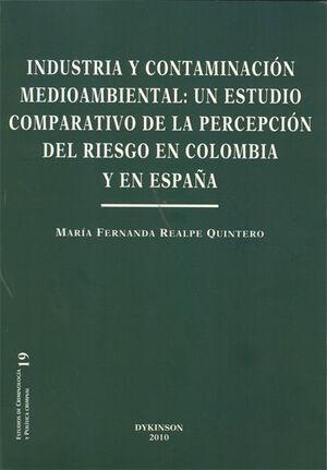 INDUSTRIA Y CONTAMINACIÓN MEDIOAMBIENTAL: UN ESTUDIO COMPARATIVO DE LA PERCEPCIÓN DEL RIESGO EN COLOMBIA Y EN ESPAÑA.