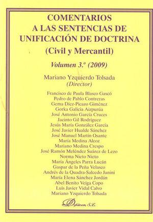 COMENTARIOS A LAS SENTENCIAS DE UNIFICACIÓN DE DOCTRINA. CIVIL Y MERCANTIL. VOLUMEN 3º. 2009.