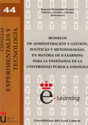 MODELOS DE ADMINISTRACIÓN Y GESTIÓN, POLÍTICAS Y METODOLOGÍAS, EN MATERIA DE E-LEARNING PARA LA ENSEÑANZA EN LA UNIVERSIDAD PÚBLICA ESPAÑOLA