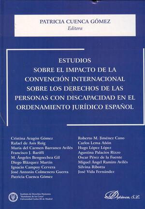 ESTUDIOS SOBRE EL IMPACTO DE LA CONVENCIÓN INTERNACIONAL SOBRE LOS DERECHOS DE LAS PERSONAS CON DISCAPACIDAD EN EL ORDENAMIENTO JURÍDICO ESPAÑOL