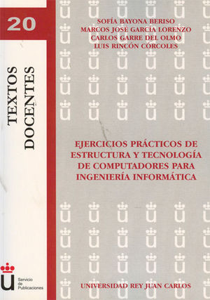 EJERCICIOS PRÁCTICOS DE ESTRUCTURA Y TECNOLOGÍA DE COMPUTADORES PARA INGENIERÍA INFORMÁTICA
