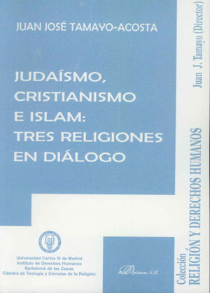 JUDAÍSMO, CRISTIANISMO E ISLAM: TRES RELIGIONES EN DIÁLOGO