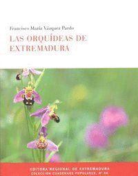 LAS ORQUDEAS DE EXTREMADURA. COLECC CUADERNOS POPULARES, Nº 66