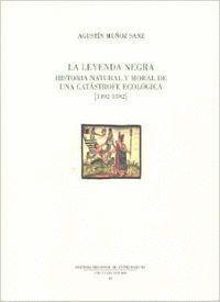 LA LEYENDA NEGRA (1492-1592) HISTORIA NATURAL Y MORAL DE UNA CATÁSTROFE ECOLÓGICA