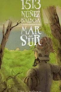 1513 NÚÑEZ DE BALBOA Y EL DESCUBRIMIENTO DEL MAR DEL SUR ALBUM DE CROMOS